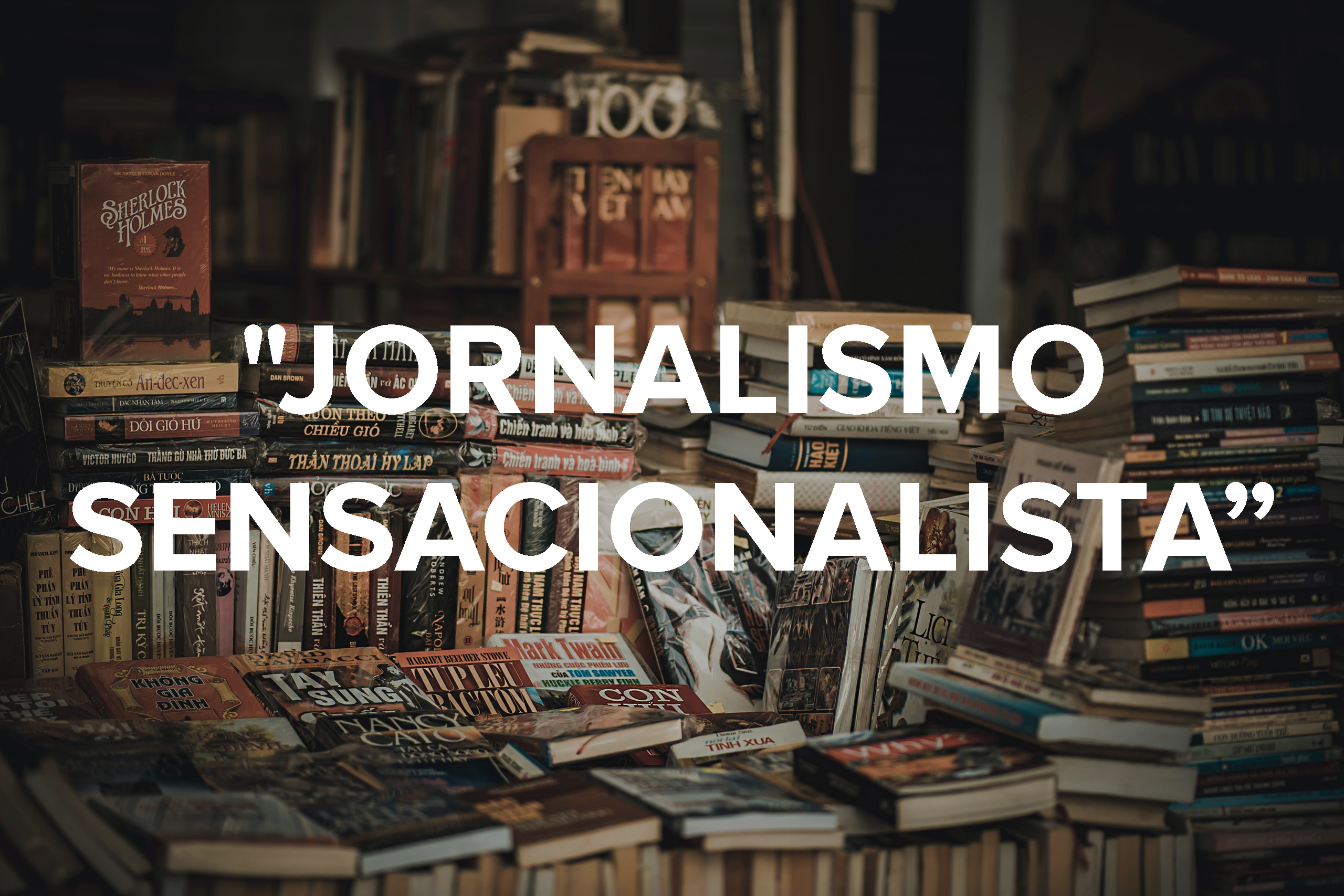 Jornalismo Sensacionalista